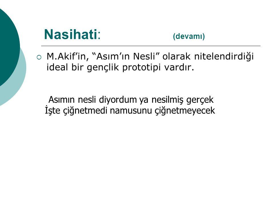  M.Akif'in, Asım'ın Nesli olarak nitelendirdiği ideal bir gençlik prototipi vardır.
