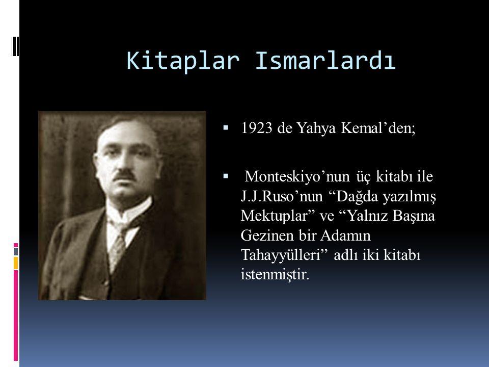 1922 de Büyük taarruz öncesi İnönü'nün karargahında,İsmet Paşa, Fevzi Paşa ve Fahrettin Altay' hitaben; Gece Reşat Nuri Bey'in Çalıkuşu romanını okumaya başladım.