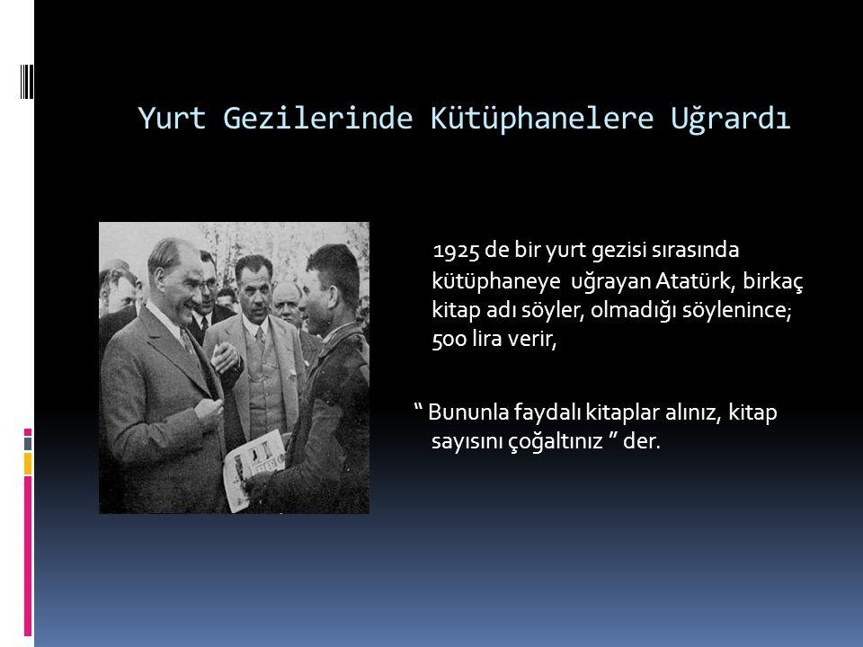 Ona En güzel armağan Kitaptı  Kasım 1923 de Fuat Köprülü Türkiye Tarihi adlı kitabını gönderir.