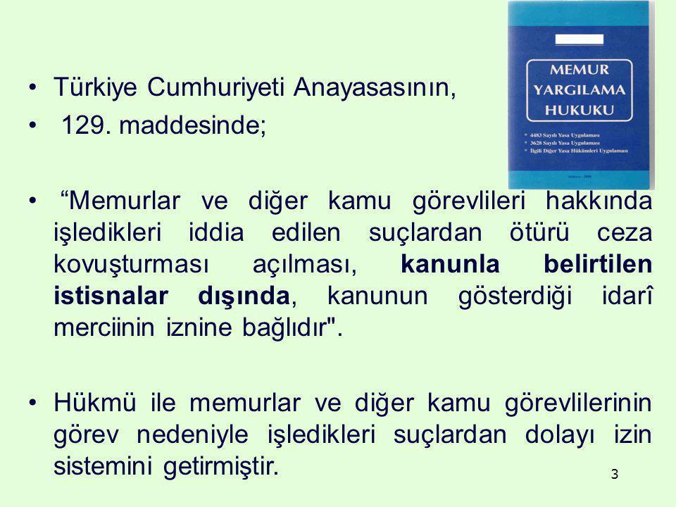 """Türkiye Cumhuriyeti Anayasasının, 129. maddesinde; """"Memurlar ve diğer kamu görevlileri hakkında işledikleri iddia edilen suçlardan ötürü ceza kovuştur"""