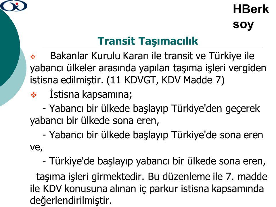Transit Taşımacılık  Bakanlar Kurulu Kararı ile transit ve Türkiye ile yabancı ülkeler arasında yapılan taşıma işleri vergiden istisna edilmiştir. (1