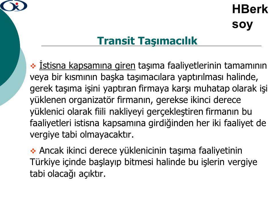 Transit Taşımacılık  İstisna kapsamına giren taşıma faaliyetlerinin tamamının veya bir kısmının başka taşımacılara yaptırılması halinde, gerek taşıma