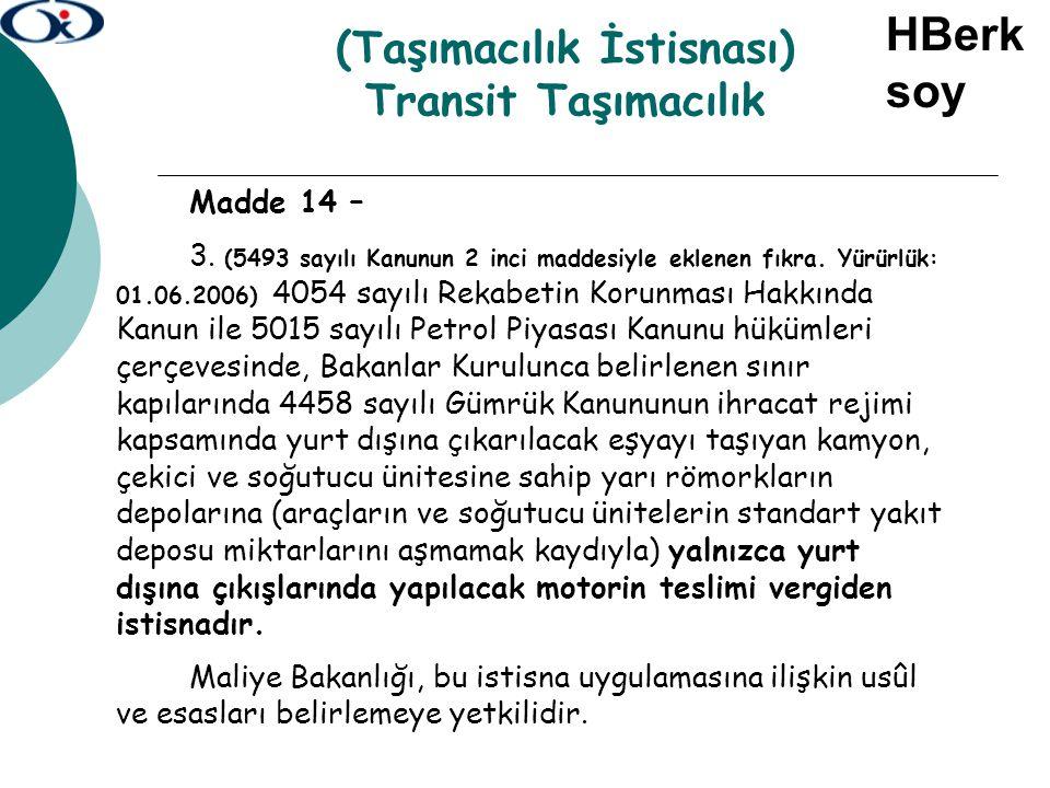 (Taşımacılık İstisnası) Transit Taşımacılık Madde 14 – 3. (5493 sayılı Kanunun 2 inci maddesiyle eklenen fıkra. Yürürlük: 01.06.2006) 4054 sayılı Reka