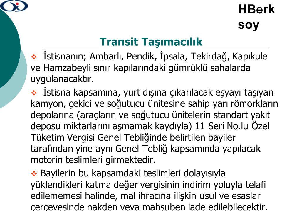 Transit Taşımacılık  İstisnanın; Ambarlı, Pendik, İpsala, Tekirdağ, Kapıkule ve Hamzabeyli sınır kapılarındaki gümrüklü sahalarda uygulanacaktır.  İ