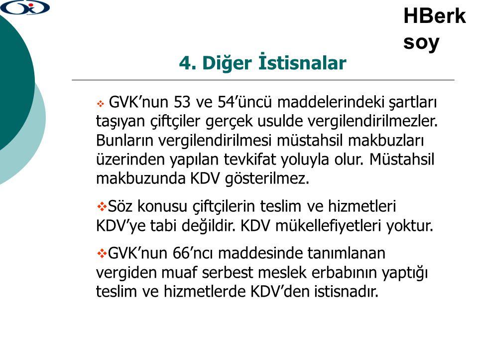 4. Diğer İstisnalar  GVK'nun 53 ve 54'üncü maddelerindeki şartları taşıyan çiftçiler gerçek usulde vergilendirilmezler. Bunların vergilendirilmesi mü