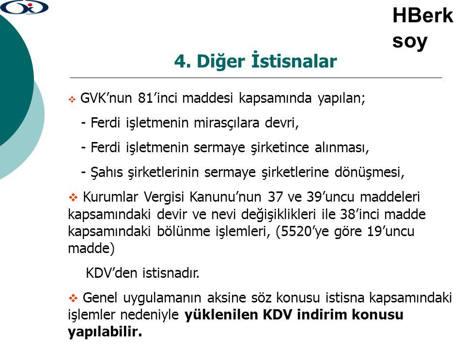 4. Diğer İstisnalar  GVK'nun 81'inci maddesi kapsamında yapılan; - Ferdi işletmenin mirasçılara devri, - Ferdi işletmenin sermaye şirketince alınması