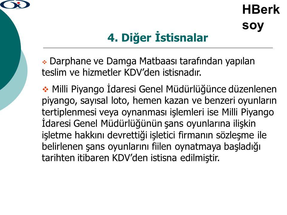 4. Diğer İstisnalar  Darphane ve Damga Matbaası tarafından yapılan teslim ve hizmetler KDV'den istisnadır.  Milli Piyango İdaresi Genel Müdürlüğünce