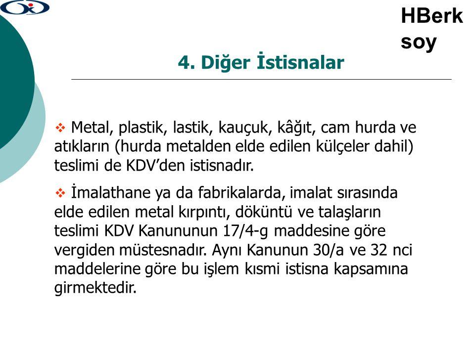 4. Diğer İstisnalar  Metal, plastik, lastik, kauçuk, kâğıt, cam hurda ve atıkların (hurda metalden elde edilen külçeler dahil) teslimi de KDV'den ist