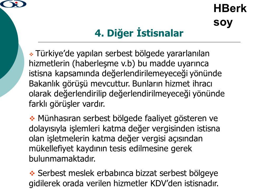 4. Diğer İstisnalar  Türkiye'de yapılan serbest bölgede yararlanılan hizmetlerin (haberleşme v.b) bu madde uyarınca istisna kapsamında değerlendirile