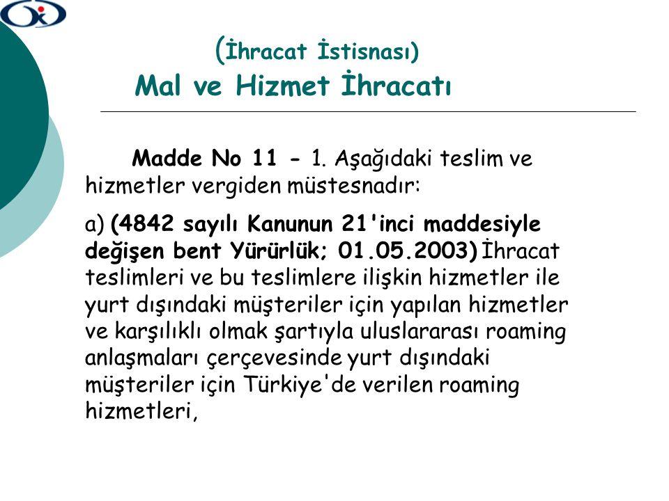 HİZMET İHRACINA İLİŞKİN ÖZELLİK ARZEDEN DURUMLAR 14.