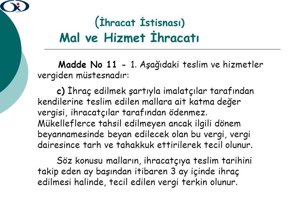 MAL İHRACINA İLİŞKİN ÖZELLİK ARZEDEN DURUMLAR 6.