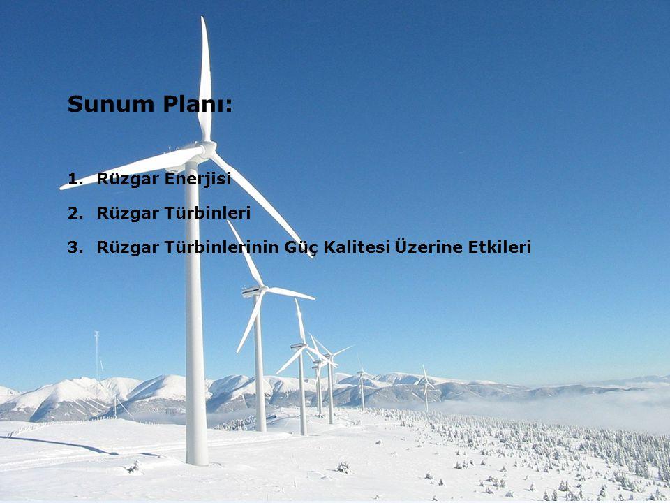 2 Sunum Planı: 1.Rüzgar Enerjisi 2.Rüzgar Türbinleri 3.Rüzgar Türbinlerinin Güç Kalitesi Üzerine Etkileri