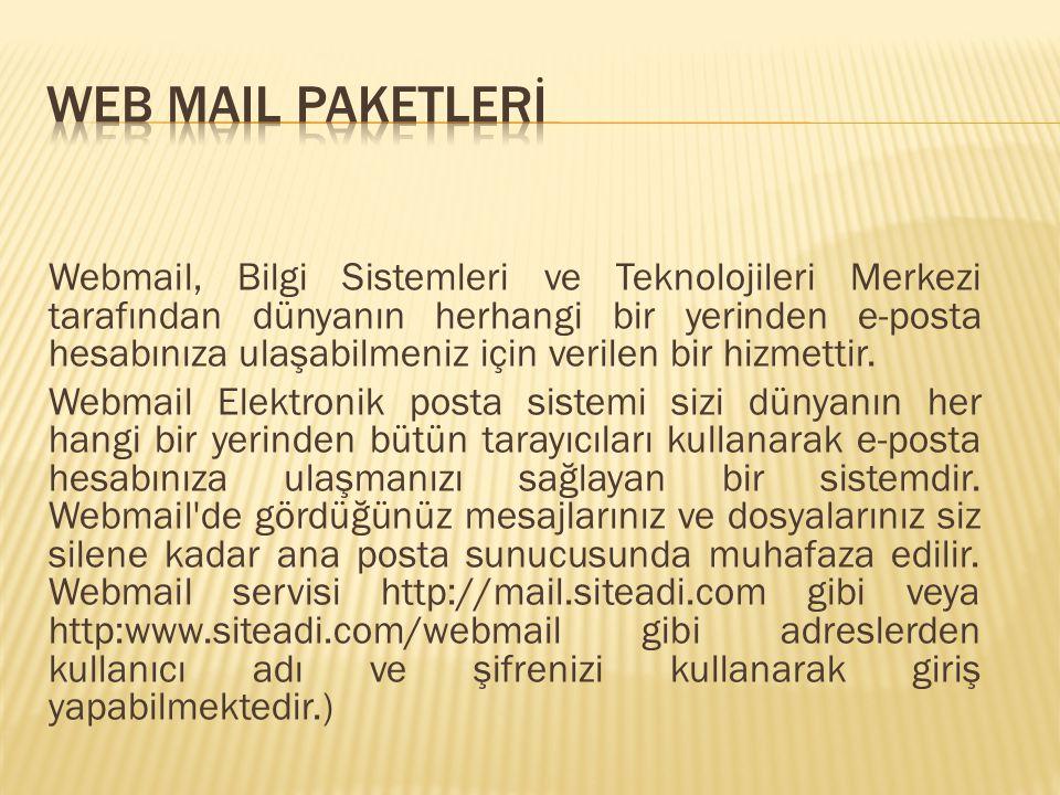 Webmail, Bilgi Sistemleri ve Teknolojileri Merkezi tarafından dünyanın herhangi bir yerinden e-posta hesabınıza ulaşabilmeniz için verilen bir hizmettir.