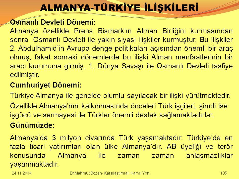 ALMANYA-TÜRKİYE İLİŞKİLERİ Osmanlı Devleti Dönemi: Almanya özellikle Prens Bismark'ın Alman Birliğini kurmasından sonra Osmanlı Devleti ile yakın siya