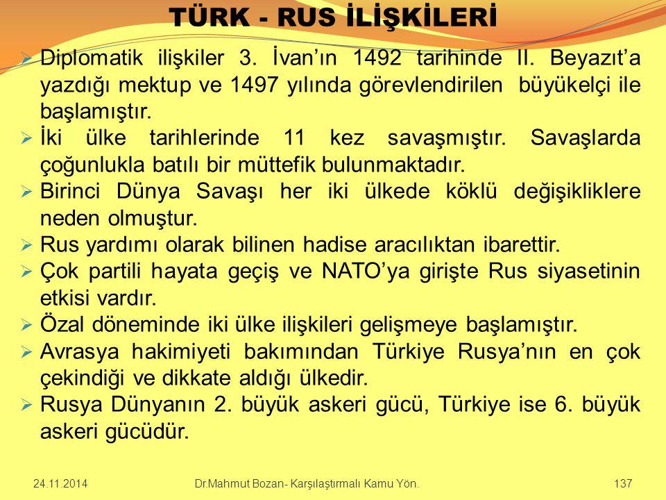 TÜRK - RUS İLİŞKİLERİ  Diplomatik ilişkiler 3. İvan'ın 1492 tarihinde II. Beyazıt'a yazdığı mektup ve 1497 yılında görevlendirilen büyükelçi ile başl