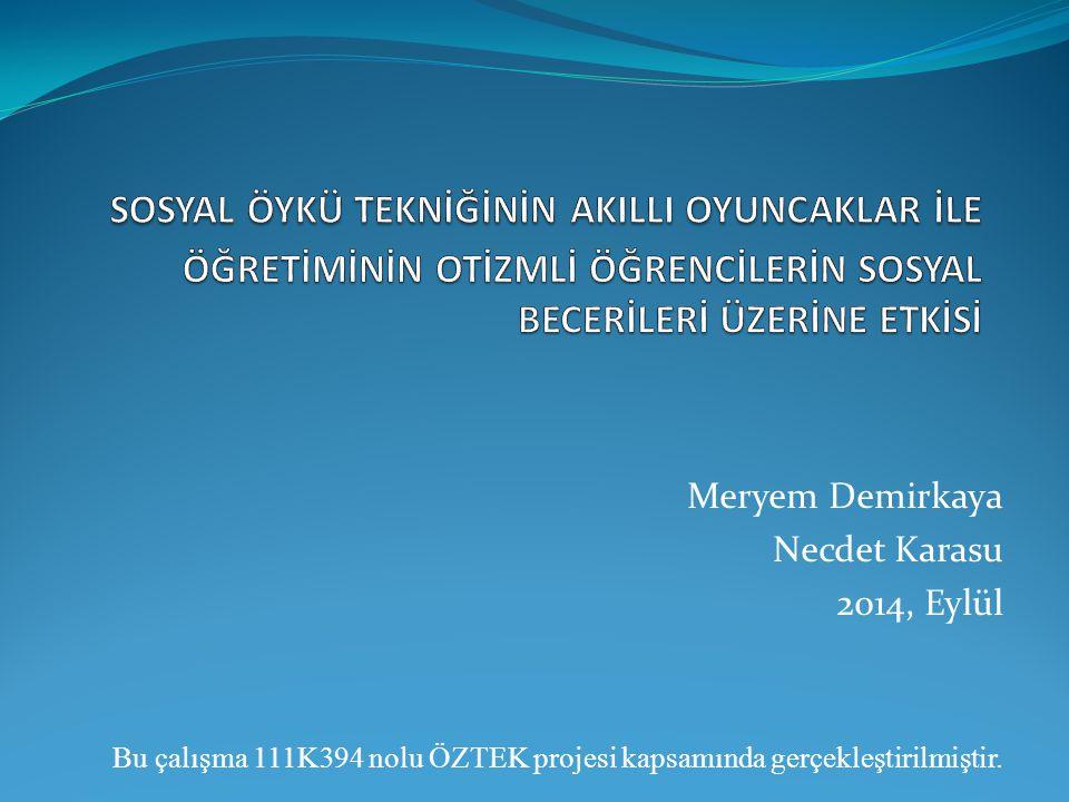 Meryem Demirkaya Necdet Karasu 2014, Eylül Bu çalışma 111K394 nolu ÖZTEK projesi kapsamında gerçekleştirilmiştir.