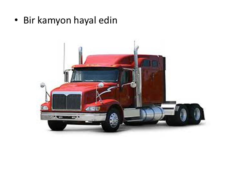Bir kamyon hayal edin