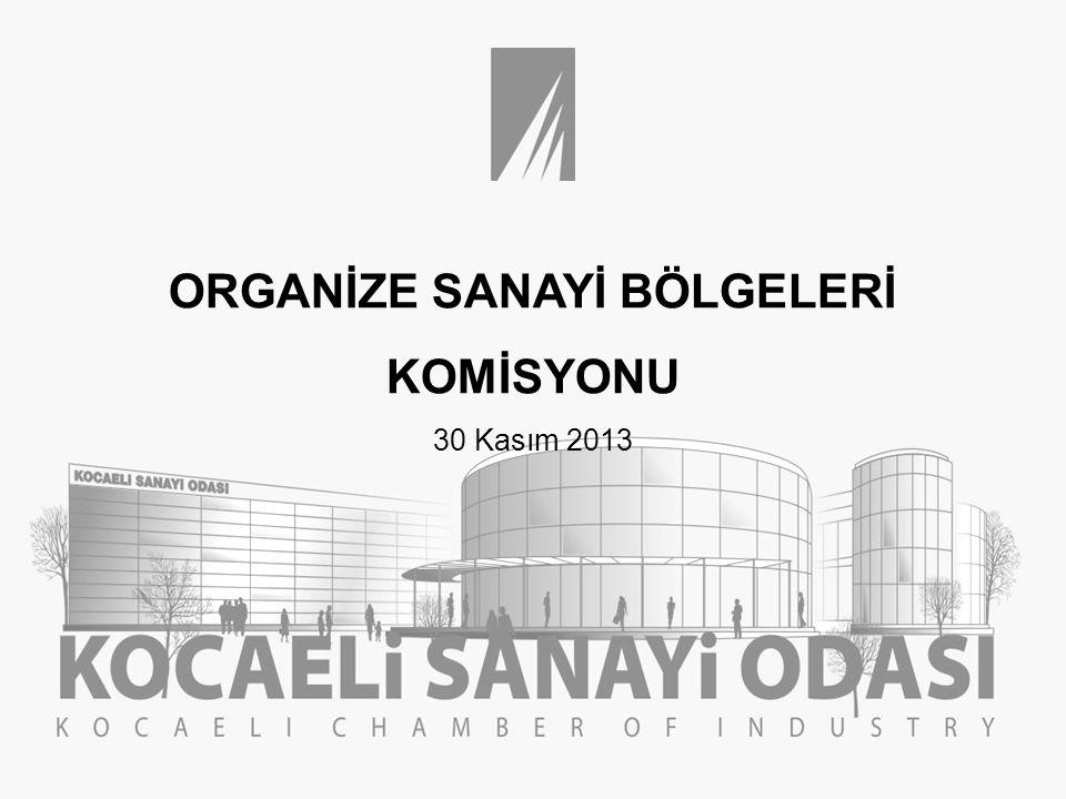 ORGANİZE SANAYİ BÖLGELERİ KOMİSYONU 30 Kasım 2013