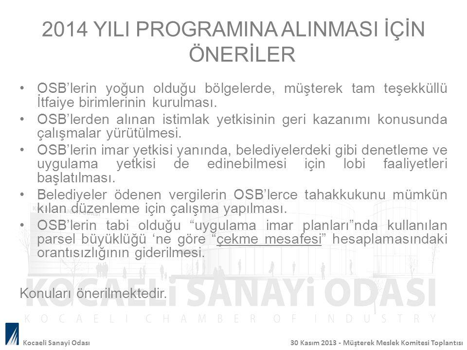 Kocaeli Sanayi Odası 30 Kasım 2013 - Müşterek Meslek Komitesi Toplantısı OSB'lerin yoğun olduğu bölgelerde, müşterek tam teşekküllü İtfaiye birimlerin