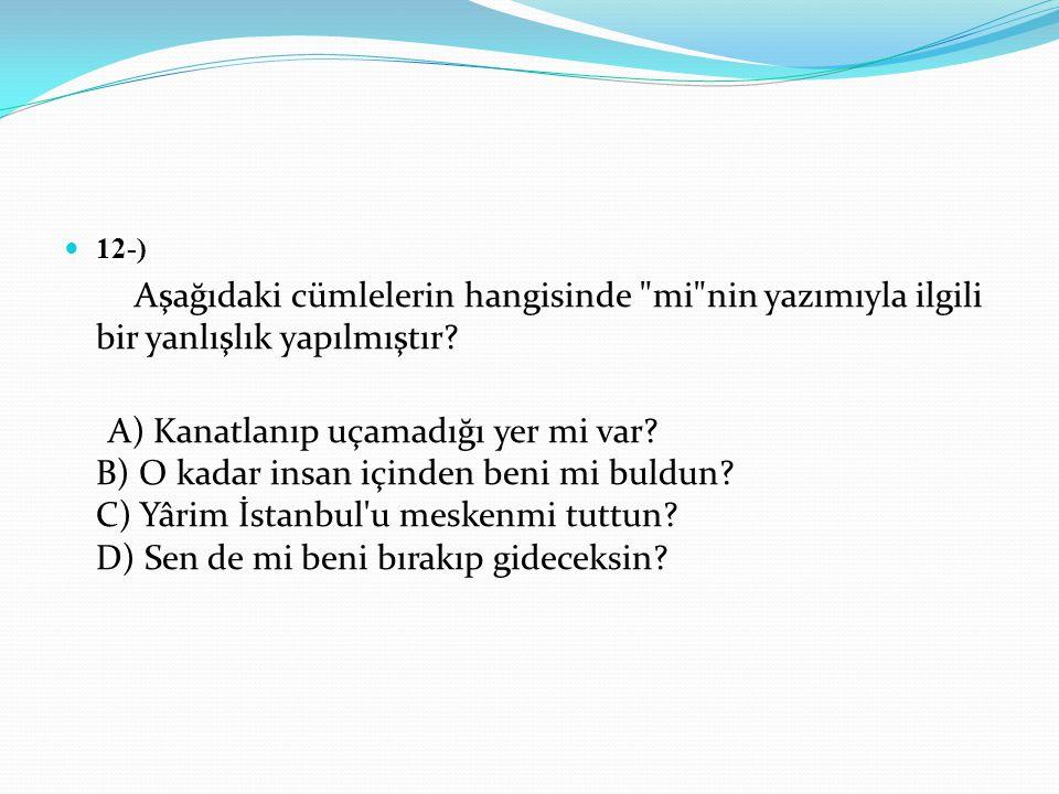12-) Aşağıdaki cümlelerin hangisinde