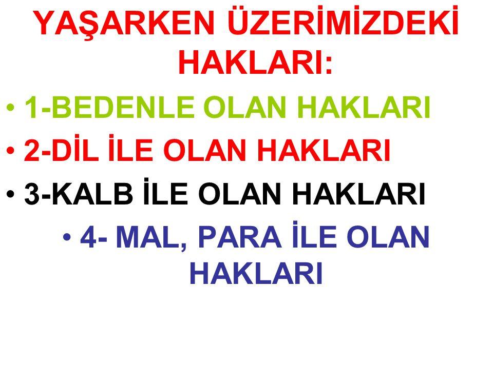 1-BEDENLE OLAN HAKLARI 1- HİZMET EDEREK RIZALARINI ALMAK.