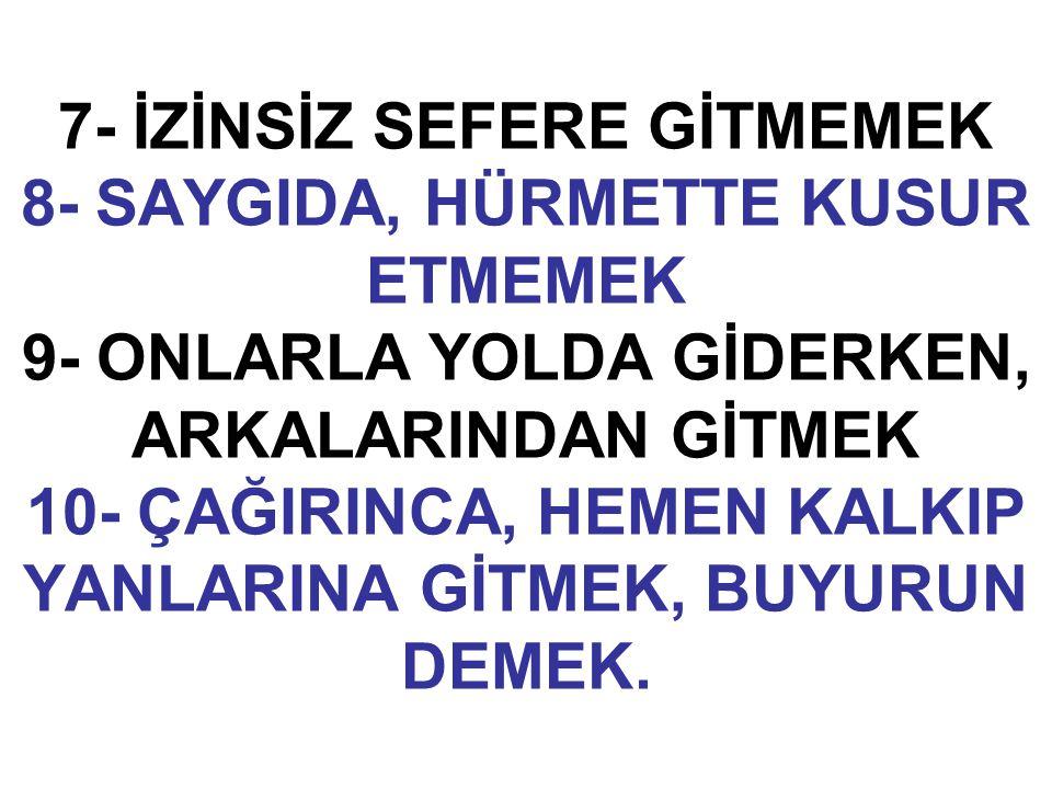 PEYGAMBER EFENDİMİZ, (ANA İLE OĞULUN ARASINI AÇANA LANET OLSUN) BUYURMUŞTUR.