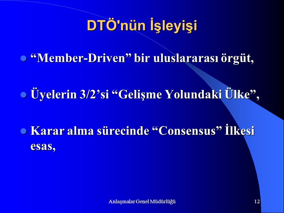 """Anlaşmalar Genel Müdürlüğü12 DTÖ'nün İşleyişi """"Member-Driven"""" bir uluslararası örgüt, """"Member-Driven"""" bir uluslararası örgüt, Üyelerin 3/2'si """"Gelişme"""