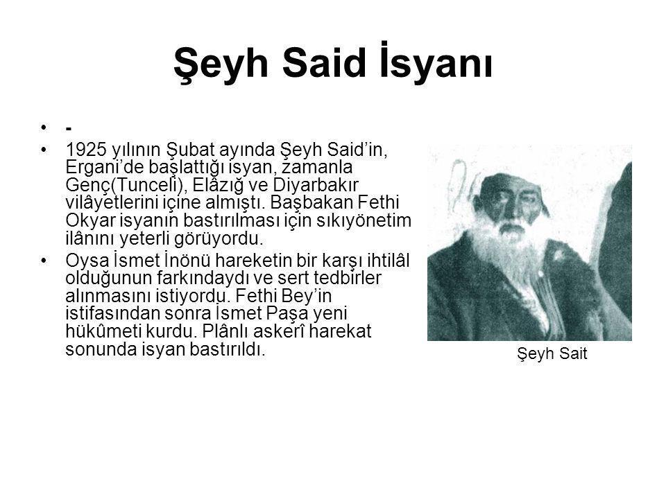 Şeyh Said İsyanı - 1925 yılının Şubat ayında Şeyh Said'in, Ergani'de başlattığı isyan, zamanla Genç(Tunceli), Elâzığ ve Diyarbakır vilâyetlerini içine