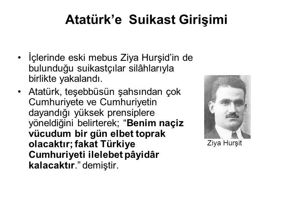 Atatürk'e Suikast Girişimi İçlerinde eski mebus Ziya Hurşid'in de bulunduğu suikastçılar silâhlarıyla birlikte yakalandı. Atatürk, teşebbüsün şahsında