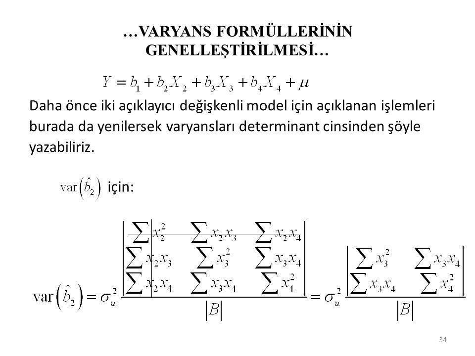 …VARYANS FORMÜLLERİNİN GENELLEŞTİRİLMESİ… 3) Üç açıklayıcı değişkenli model Normal denklemin sağ tarafında görülen bilinen terimlerin determinantı şöy