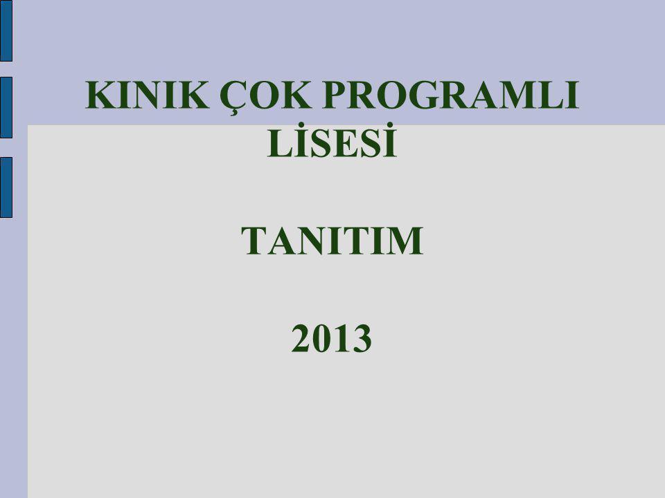 KINIK ÇOK PROGRAMLI LİSESİ TANITIM 2013