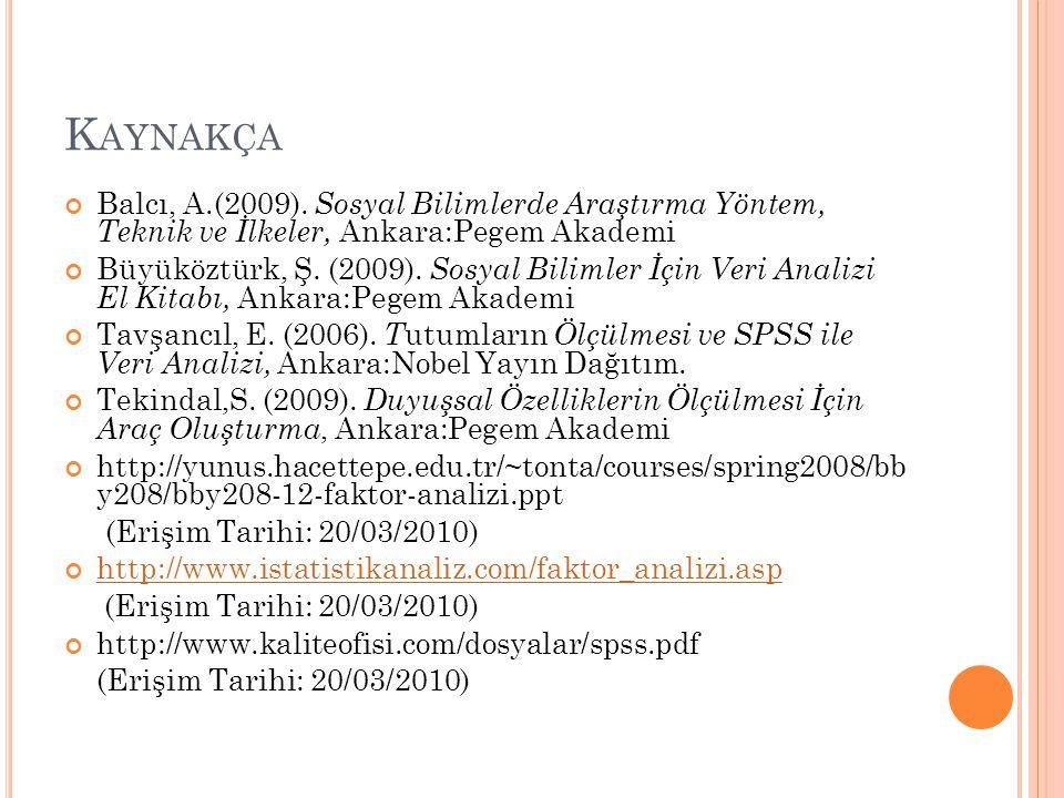 K AYNAKÇA Balcı, A.(2009).