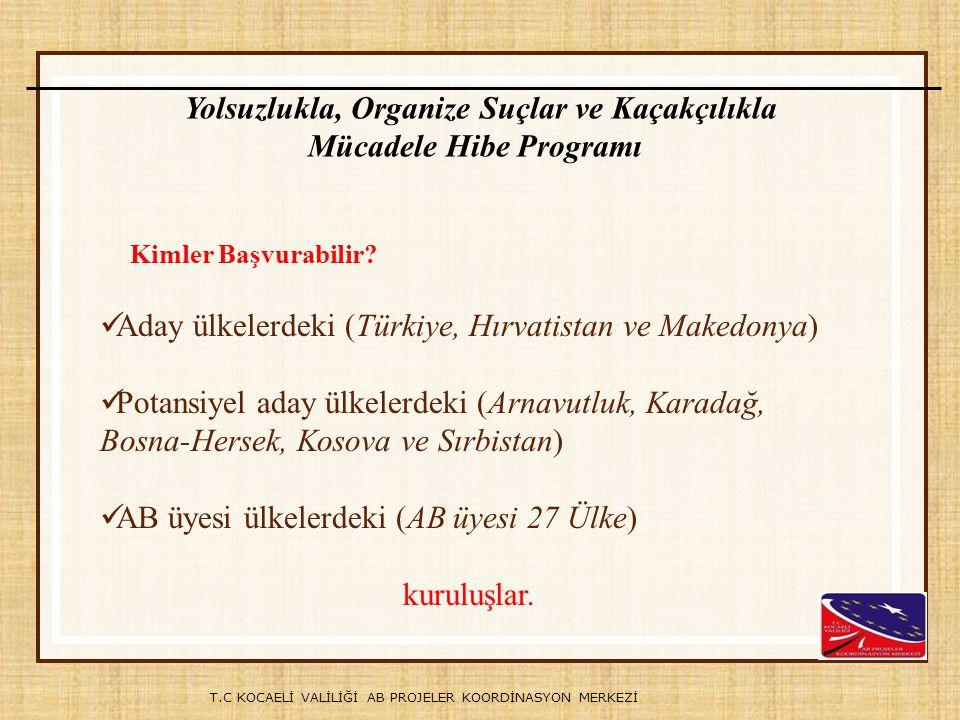 T.C KOCAELİ VALİLİĞİ AB PROJELER KOORDİNASYON MERKEZİ Kimler Başvurabilir? Aday ülkelerdeki (Türkiye, Hırvatistan ve Makedonya) Potansiyel aday ülkele
