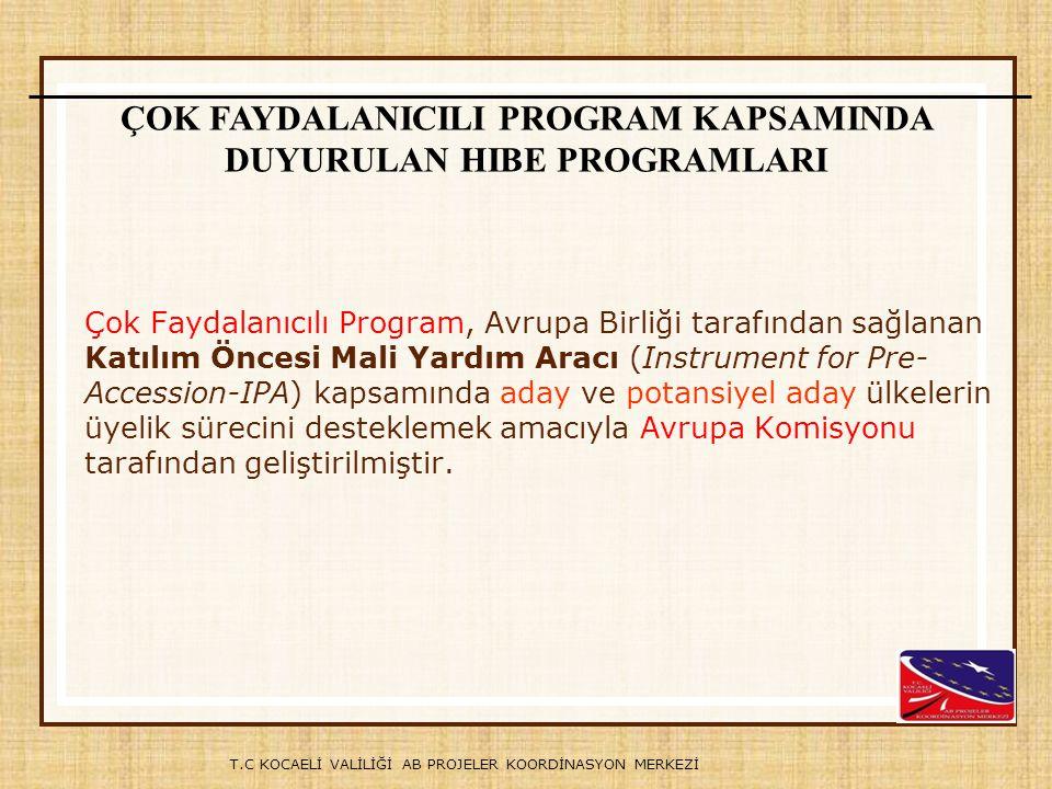 T.C KOCAELİ VALİLİĞİ AB PROJELER KOORDİNASYON MERKEZİ Batı balkan ülkeleri, Türkiye ve AB arasındaki diyaloğu geliştirmek.