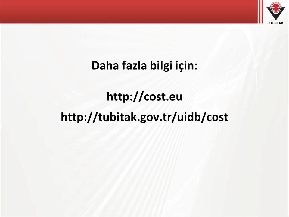TÜBİTAK Daha fazla bilgi için: http://cost.eu http://tubitak.gov.tr/uidb/cost