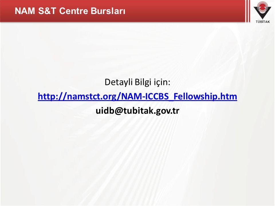 TÜBİTAK NAM S&T Centre Bursları Detayli Bilgi için: http://namstct.org/NAM-ICCBS_Fellowship.htm uidb@tubitak.gov.tr