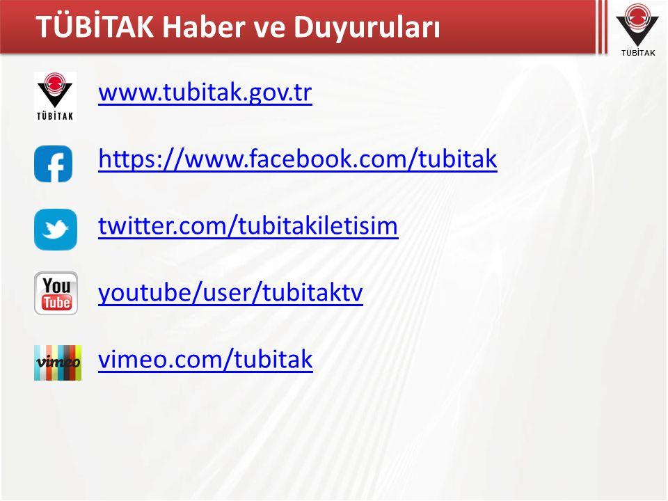 TÜBİTAK TÜBİTAK Haber ve Duyuruları www.tubitak.gov.tr https://www.facebook.com/tubitak twitter.com/tubitakiletisim youtube/user/tubitaktv vimeo.com/t