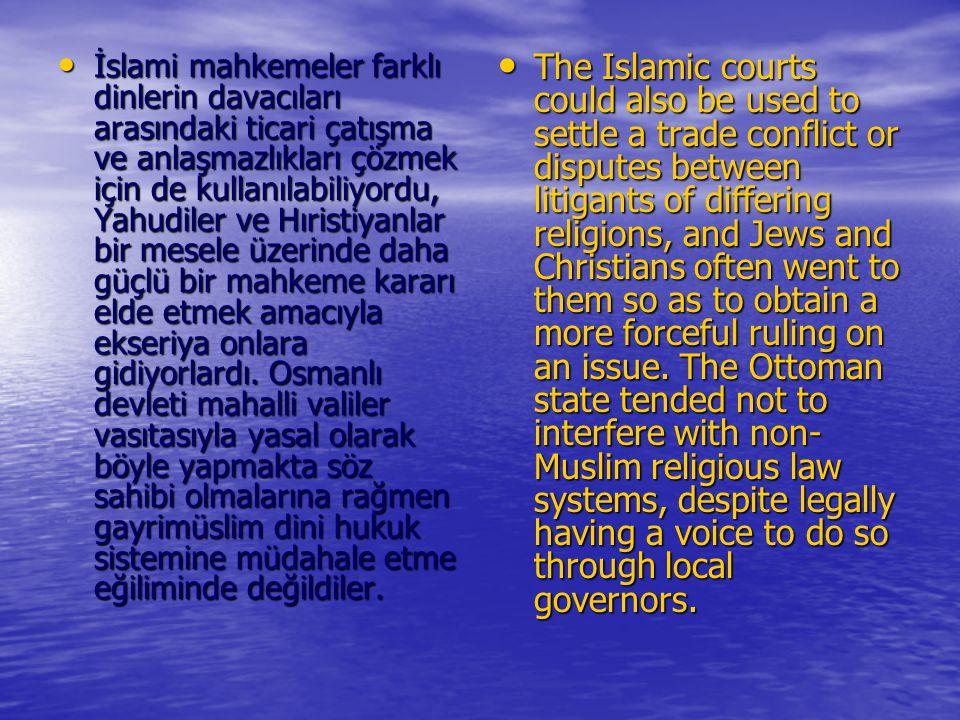 İslami mahkemeler farklı dinlerin davacıları arasındaki ticari çatışma ve anlaşmazlıkları çözmek için de kullanılabiliyordu, Yahudiler ve Hıristiyanla