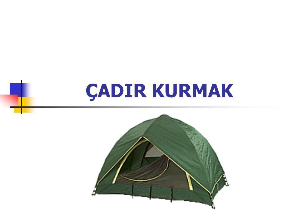 ÇADIR KURMAK