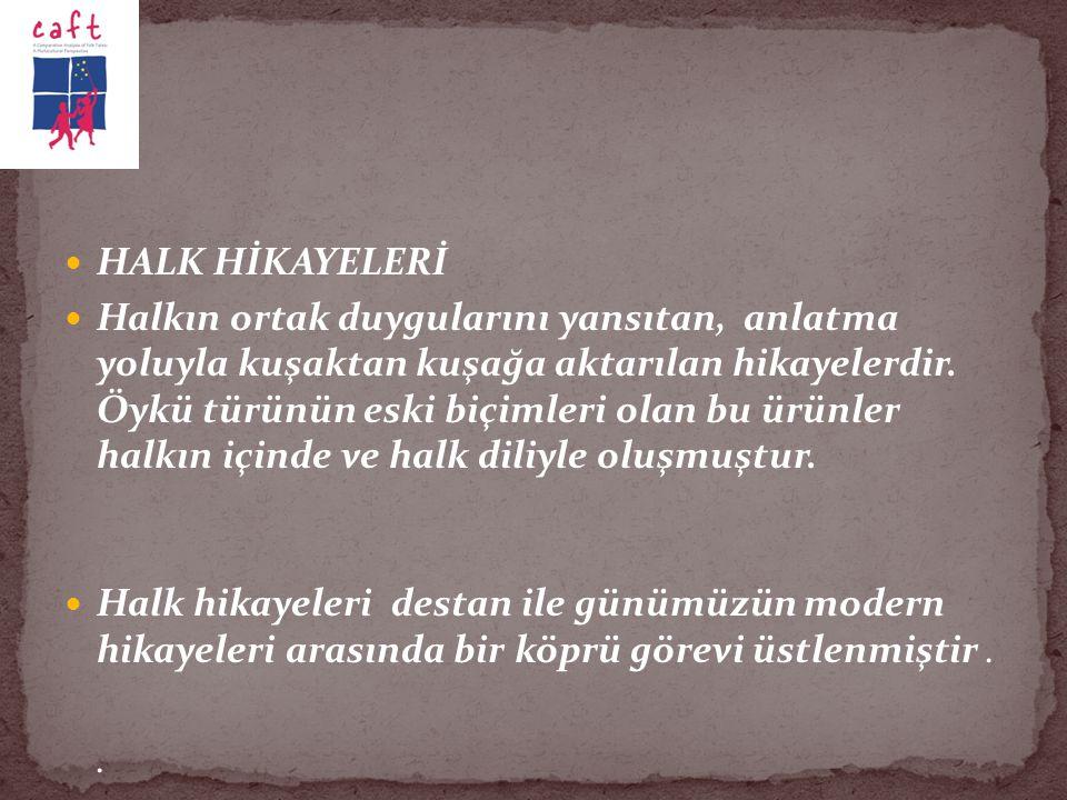 Halk hikayeleri dili en iyi şekilde işler ve toplumun bütün bir kültür birikimini taşır.