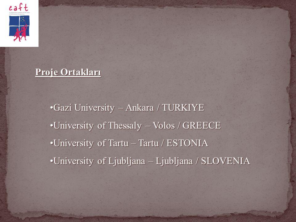 Proje Ortakları Gazi University – Ankara / TURKIYEGazi University – Ankara / TURKIYE University of Thessaly – Volos / GREECEUniversity of Thessaly – V