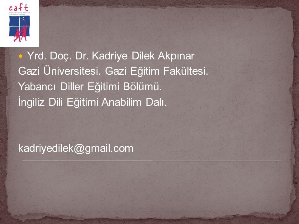 Yrd. Doç. Dr. Kadriye Dilek Akpınar Gazi Üniversitesi. Gazi Eğitim Fakültesi. Yabancı Diller Eğitimi Bölümü. İngiliz Dili Eğitimi Anabilim Dalı. kadri