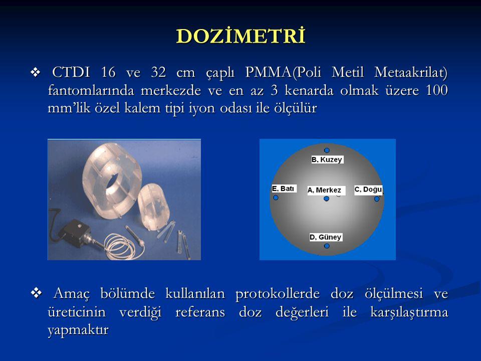  CTDI 16 ve 32 cm çaplı PMMA(Poli Metil Metaakrilat) fantomlarında merkezde ve en az 3 kenarda olmak üzere 100 mm'lik özel kalem tipi iyon odası ile