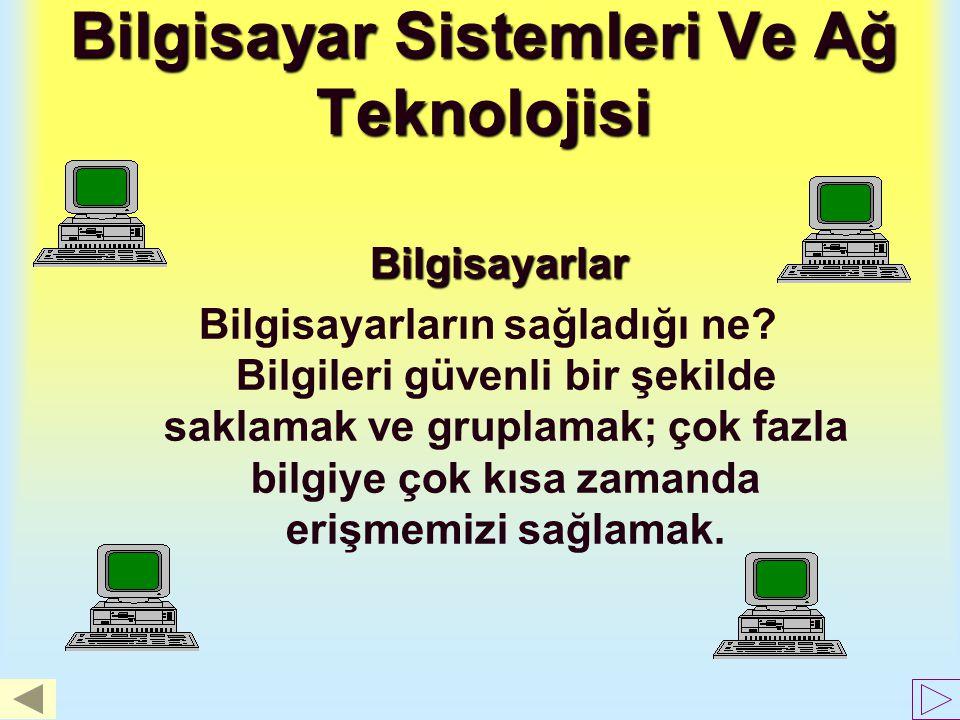 Bilgiye Kolay, Hızlı, Ucuz, Ve Güvenli Erişim Bilgi sadece BİLİMSEL çalışmalarda mı kullanılır ?? –Hisse senetlerindeki son durum –Ankara'daki hava sı