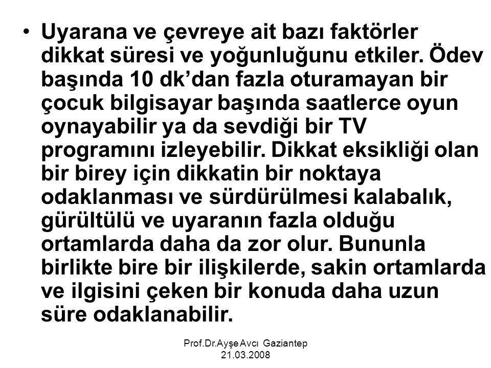 Prof.Dr.Ayşe Avcı Gaziantep 21.03.2008 DİKKAT EKSİKLİĞİ BELİRTİLERİ Belirli bir işe ya da oyuna dikkatini vermekte zorlanır.