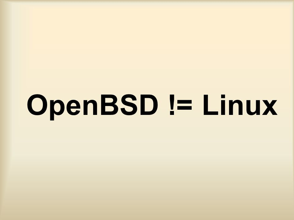 OpenBSD != Linux