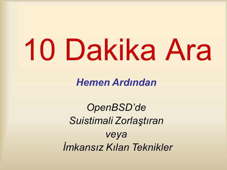 10 Dakika Ara Hemen Ardından OpenBSD'de Suistimali Zorlaştıran veya İmkansız Kılan Teknikler