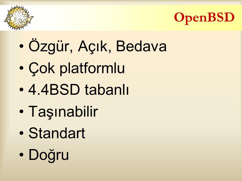 OpenBSD Özgür, Açık, Bedava Çok platformlu 4.4BSD tabanlı Taşınabilir Standart Doğru