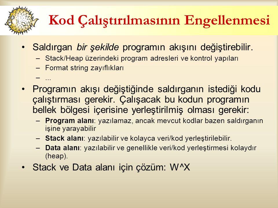 Kod Çalıştırılmasının Engellenmesi Saldırgan bir şekilde programın akışını değiştirebilir. –Stack/Heap üzerindeki program adresleri ve kontrol yapılar