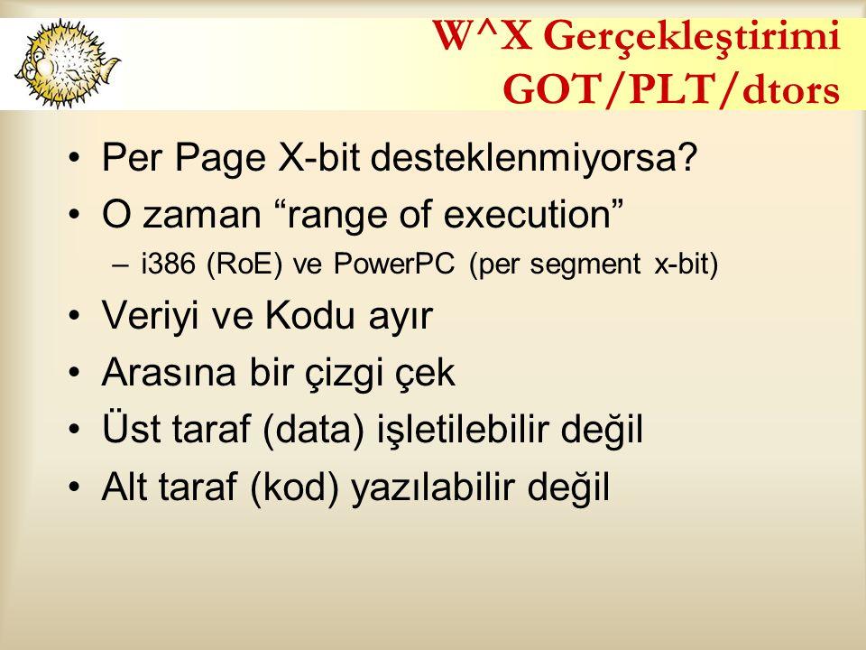 """W^X Gerçekleştirimi GOT/PLT/dtors Per Page X-bit desteklenmiyorsa? O zaman """"range of execution"""" –i386 (RoE) ve PowerPC (per segment x-bit) Veriyi ve K"""